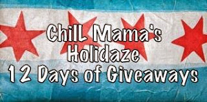 WIN Lots of Fun Stuff In ChiIL Mama's Holidaze 12 Days of Giveaways