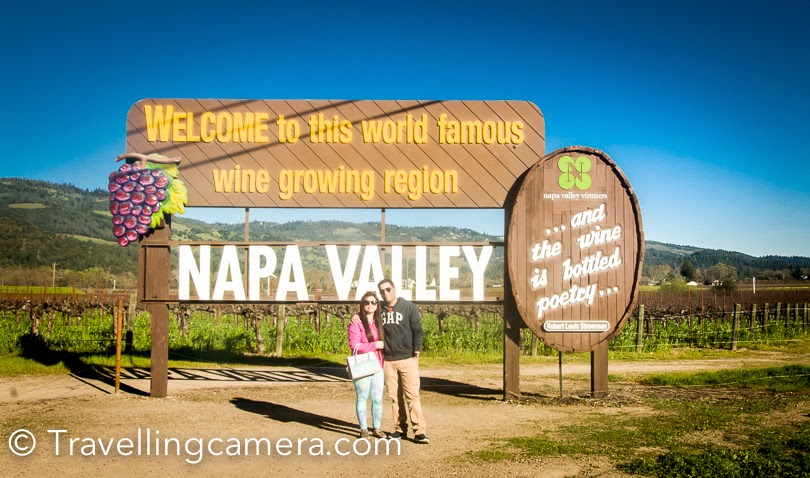I met Arun after 10 years in San Francisco recently. He is working in Bay area and I was there for an official trip. During the weekend, he picked me from Hotel and we headed towards the famous Napa Valley in California. This Photo Journey shares some of the photographs from this visit to Napa Valley and information/expreinces about wineries & wine tasting sessions.  Arun and Shivani have already been to Napa Valley. This time they plan the drive only for me. I was super excited about this visit to the Valley full of famous wineries & grape farms.Bay area has beautiful landscapes. We had lunch break on our way.We planned to visit Castello di Amrosa vineyard. It's located on an elevated place. After parking our car, we headed towards the reception and got the entry tickets for 3 of us. The basic ticket (without guided tour) costed us $20 each. This also included wine tasting session.There were different types of tickets which included guided tours, wherein a guide accompanies you and tells various associated facts about winery. We decided to not take the guided tour and explored whole vineyard on our own. There were few halls in this vineyard with various sized barrels. Every barrel was marked with the name of wine, time and other relevant details. Some of the barrels were huge ! Napa Valley has various vineyards spread across acres of land. Most of the them are huge. February was not right time to visit Napa Valley. There were no grapes in the vineyards.Above photograph shows the old machinery for making wine. We had fun roaming around the vineyard, before heading towards the wine tasting session. This vineyard looks like a castle with huge compound, a restaurant and wine tasting alleys in the basement. Finally we hit the wine tasting counter, where we were given a list of wines available at this winery. He asked us to mark 5 wines we want to taste. With little knowledge and references from past experiences, we ticked 5 wines in the list. After first serving we asked for next recommendations and after doing some random calculations and knowing about our nationality, he served us few wines. To be honest, we didn't like any of those. Not sure if it was about our bad taste or something else :) Napa Valley is considered one of the premier wine regions in the world. Records of commercial wine production in the region date back to the nineteenth century, but premium wine production dates back only to the 1960s. The combination of Mediterranean climate, geography  and geology of the region are conducive to growing quality wine grapes. John Patchett  the Napa Valley's first commercial vineyard in 1858.  In 1861 Charles Krug established another of Napa Valley's first commercial wineries in St. Helena Viticulture in Napa suffered several setbacks in the late 19th and early 20th centuries, including an outbreak of the vine disease phylloxera, the institution of Prohibition, and the Great Depression. The wine industry in Napa Valley recovered, and helped by the results of the Paris Wine Tasting of 1976, came to be seen as capable of producing the best quality wine – equal to that of Old World wine regions. Napa Valley is now a major enotourism destination. Check more at - It was fun to explore Napa valley with Arun and Shivani. They made my visit to California very special.Most of the vineyards in Napa Valley also sell wines, so one can choose to buy wine from these wineries. Apart from Wines, they had also kept various kinds of souvenirs. Since, lot of tourists visit this place, these wineries also earn a lot by selling different stuff which is not even related to wines. Many of my friends highly recommended a visit to Napa Valley and somehow I was disappointed. Probably I had very high expectations and visited the place in wrong time of the year. I am again planning to visit the place during Spet/Oct which is considered as the best time because you get to see lot of action in these vineyards.It seems that lot of folks also visit Napa Valley during summers, but one needs to be ready to queue up for entry and wine tasting sessions. We spent quality time at this winery and now it was time to leave for Fremont. Arun stays in Fremont. So idea was to visit his place, have dinner and come back to my hotel in San Francisco. After dinner Arun dropped me at the hotel. It seems that BART station in San Francisco is not a very safe place during late evenings, so Arun didn't want me to go alone after 9pm.