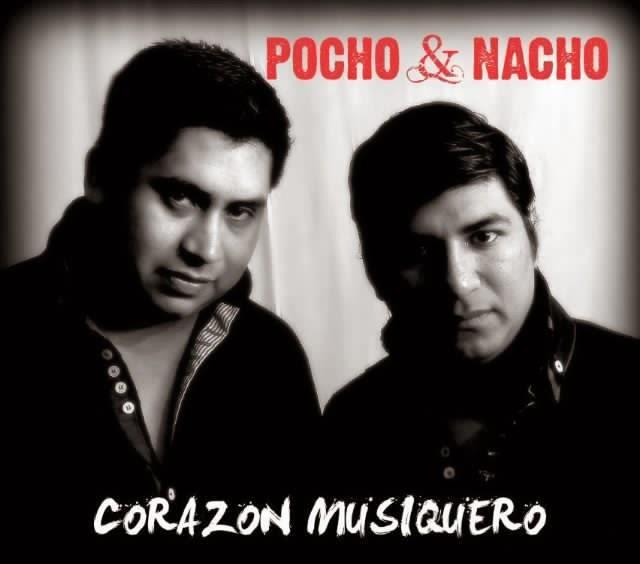 Pocho y Nacho - Corazon Musiquero