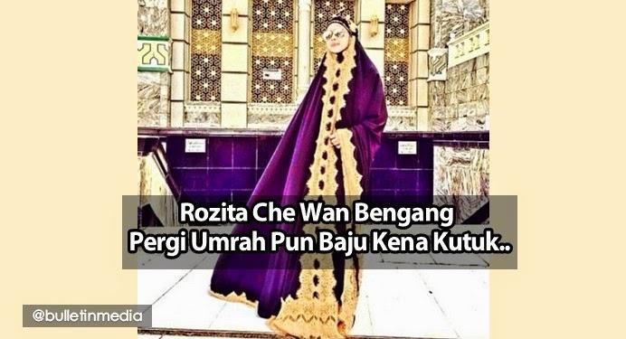 Rozita Che Wan Bengang Pergi Umrah Pun Baju Kena Kutuk
