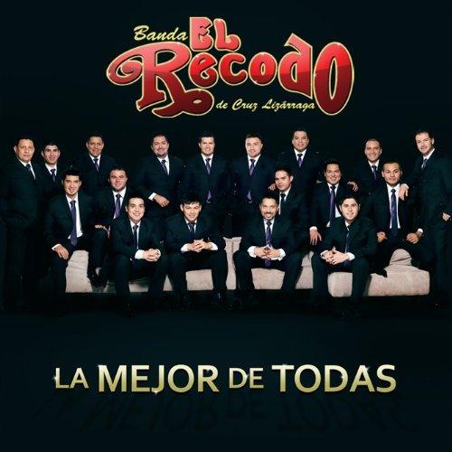 Banda El Recodo - La Mejor De Todas (320 Kbps) (2011)
