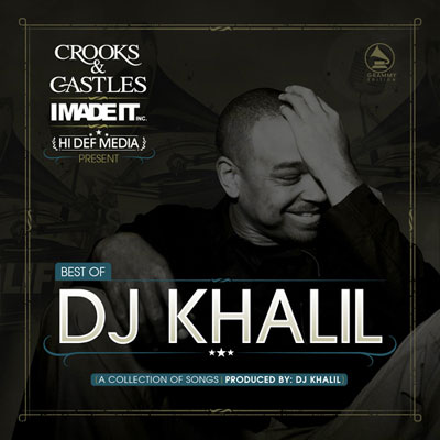 download : crooks and castles presents best of dj khalil grammy edition