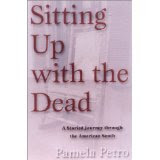 SITTING UP WITH THE DEAD: A STORIED JOURNEY THROUGH THE AMERICAN SOUTH (Flamingo, '01; Arcade, '02)