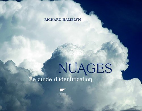Richard Hamblyn. Nuages - Le guide d'identification.
