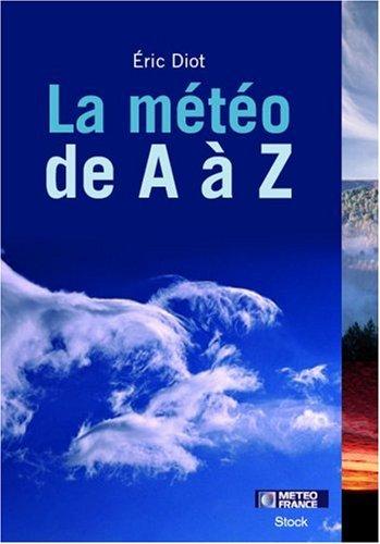 Eric Diot. La météo de A à Z