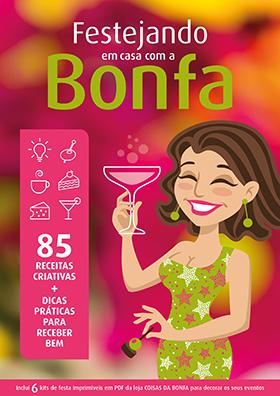 FESTEJANDO EM CASA COM A BONFA: 85 receitas criativas + ideias práticas para receber bem