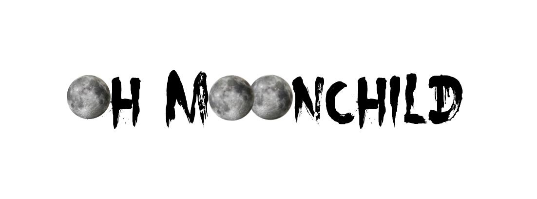 Oh Moonchild