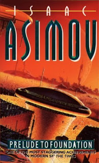 Novel - Prelude to Foundation (published in 1988) - Written by Isaac Asimov