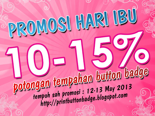 Cetakan Button Badge Promosi Hari Ibu