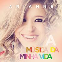 Download – CD Arianne - A Música da Minha Vida (2013)
