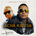 New AUDIO | Christian Bella Ft. Koffi Olomide - Acha Kabisa | Download/Listen