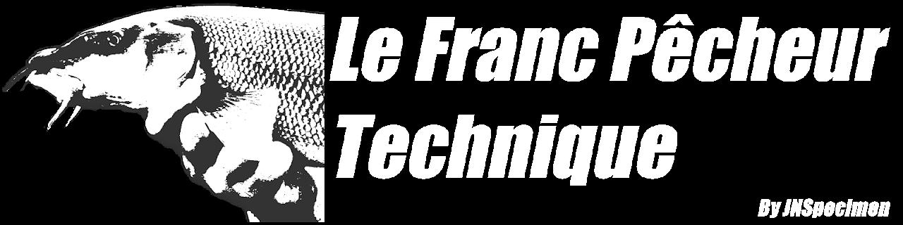 Le Franc Pêcheur Technique