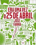 25 «ERA UMA VEZ O 25 DE ABRIL», DE JOSÉ FANHA