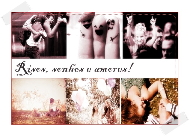 Risos, sonhos e amores !