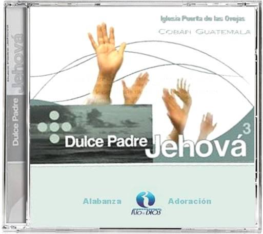 Iglesia Puerta De Las Ovejas-Dulce Padre Jehová-