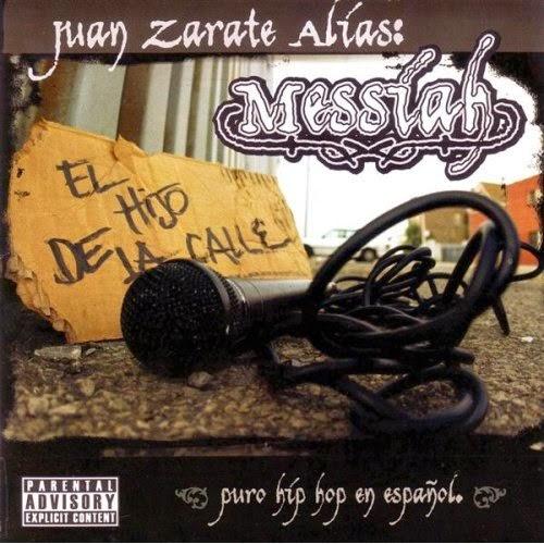 Juan Zarate aka Messiah - El Hijo de La Calle