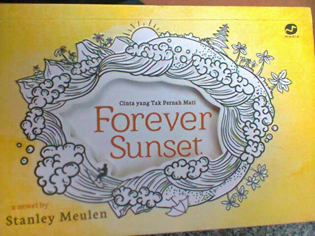 Novel Forever Sunset Mampu Memotivasi Kita Semua