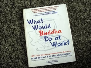 Gudang Buku Dinda: WHAT WOULD BUDDHA DO AT WORK: 101