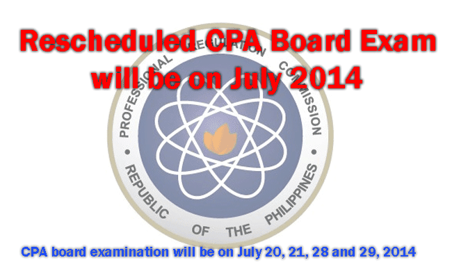Rescheduled Certified Public Accountant CPA Board Exam will be on July 2014