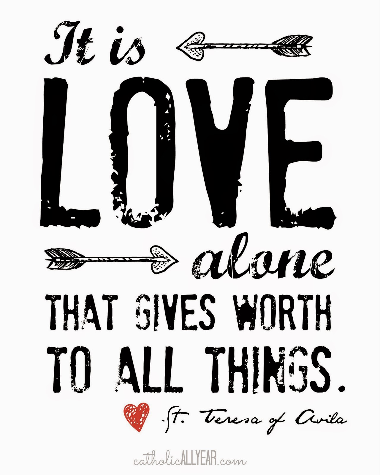 Seven free printable catholic valentines catholic all year 4 it is love alone that gives worth to all things st teresa of avila fandeluxe Image collections