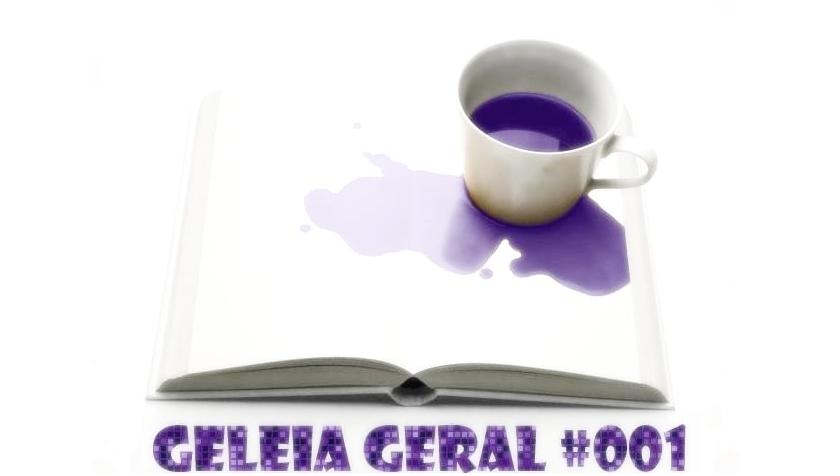Geleia Geral #001
