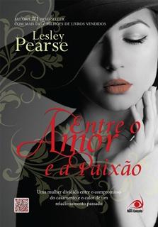 Entre o Amor e a Paixão (Série Belle - 2)  * Lesley Pearse
