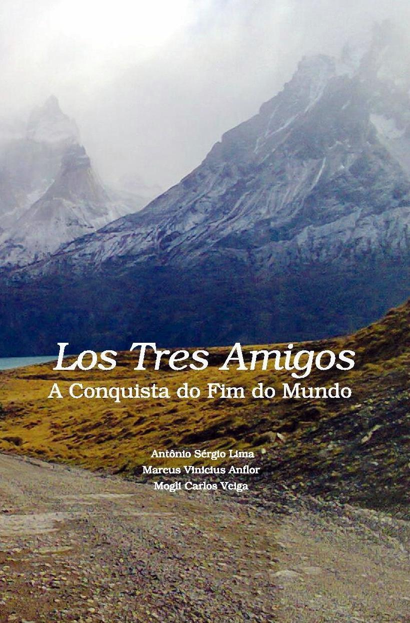Livro: Los Tres Amigos - A Conquista do Fim do Mundo