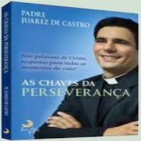 Livro do Padre Juarez de Castro lançado pela editora Lua de Papel - As Chaves da Esperança