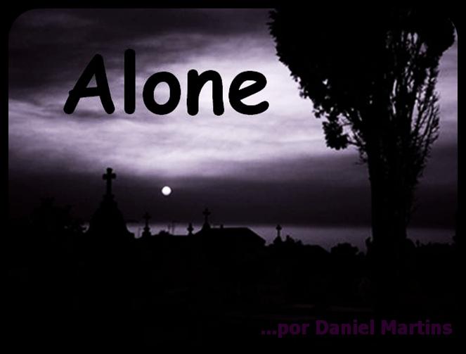 Alone †  Por: Daniel Martins