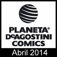 Planeta DeAgostini Cómics: Novedades Abril 2014