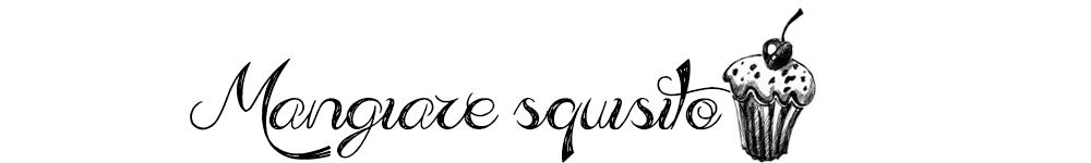 Mangiare squisito ~ Foodblog