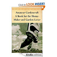 FREE: Amateur Gardencraft A Book for the Home-Maker and Garden Lover