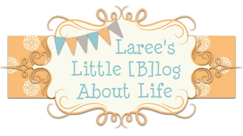 Laree's Little [B]Log about Life