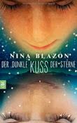 Der dunkle Kuss der Sterne - Nina Blazon