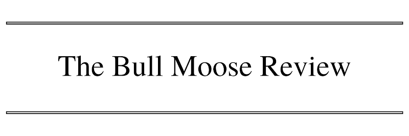 The Bull Moose Review