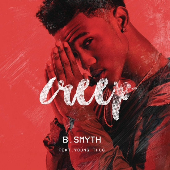 B. Smyth - Creep (Feat. Young Thug)