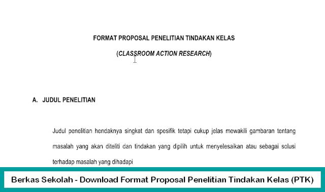 Berkas Sekolah - Download Format Proposal Penelitian Tindakan Kelas (PTK)