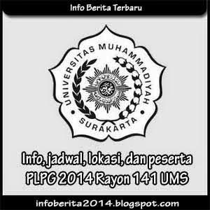 Info, jadwal, lokasi, peserta PLPG 2014 Rayon 141 UMS