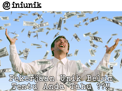 10 Pekerjaan Paling Unik Selama Ini Belum Anda Tahu
