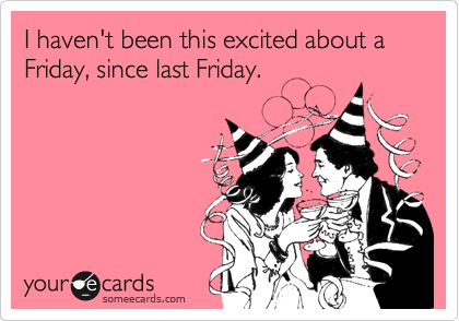 Posted by Cocroft And Delbridge at 1 55 PMYour Ecards Happy Friday