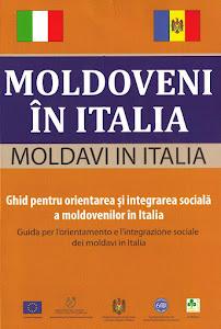 """Moldoveni in Italia. Ghid pentru orientarea si integrarea sociala a moldovenilor in Italia""."