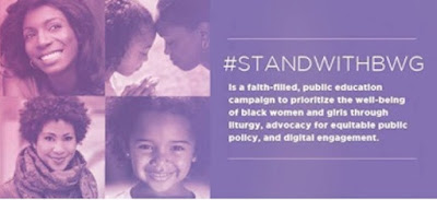 #StandWithBGW is a faith-filled, public education campaign to prioritize the well-being of black women and girls through liturgy, advocacy for equitable public policy, and digital engagement.