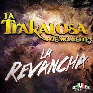 La Trakalosa De Monterrey – La Revancha (Estudio 2015)