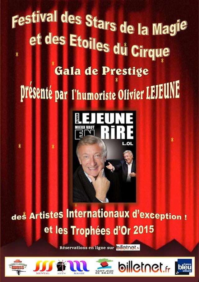 Festival des Stars de la Magie et des Etoiles du Cirque - Gala de Prestige présenté par l'humoriste Olivier LEJEUNE