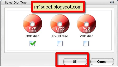 Cara Membuat Kaset DVD/VCD Untuk di Putar di DVD/VCD Player