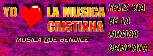 DIA INTERNACIONAL DE LA MUSICA CRISTIANA