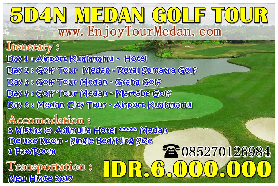 Enjoy Golf Tour Medan 5 Days 4 Nigths - FullBoard - Private Tour