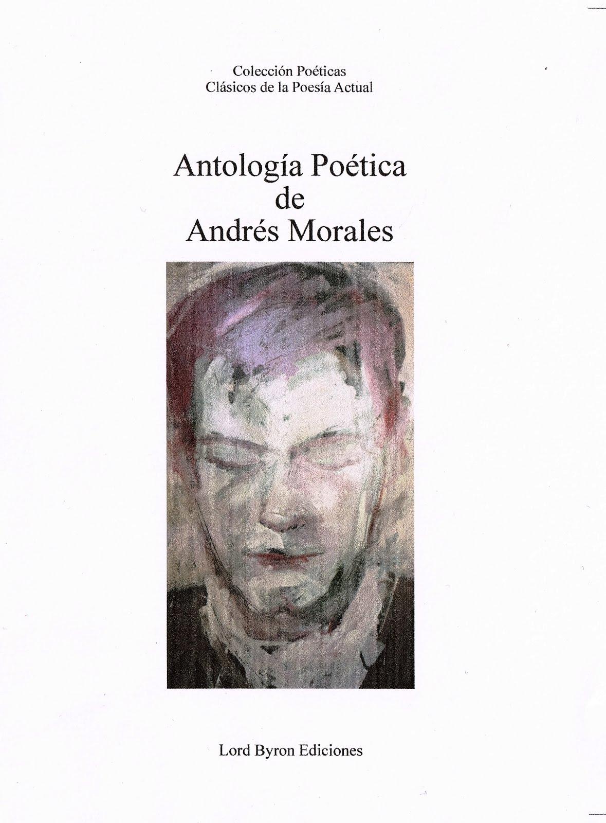 """""""ANTOLOGÍA POÉTICA"""" DE ANDRÉS MORALES"""