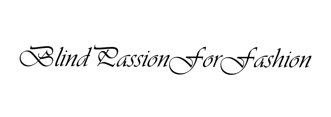 Blind passion for fashion