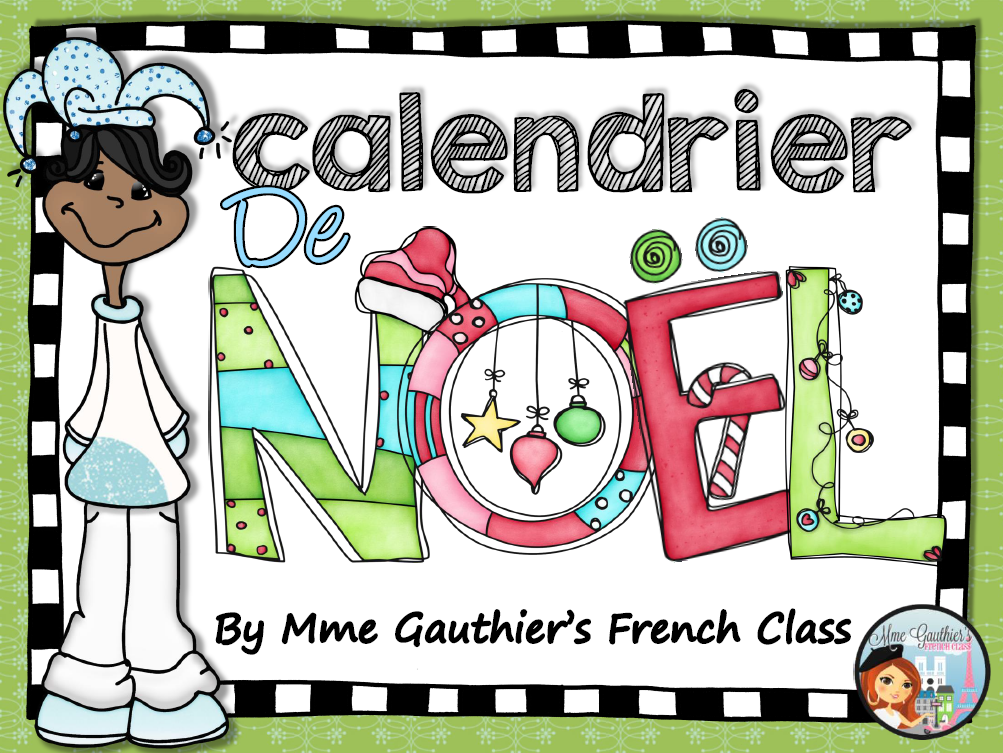 http://www.teacherspayteachers.com/Product/FRENCH-CHRISTMAS-CALENDAR-SET-1582340